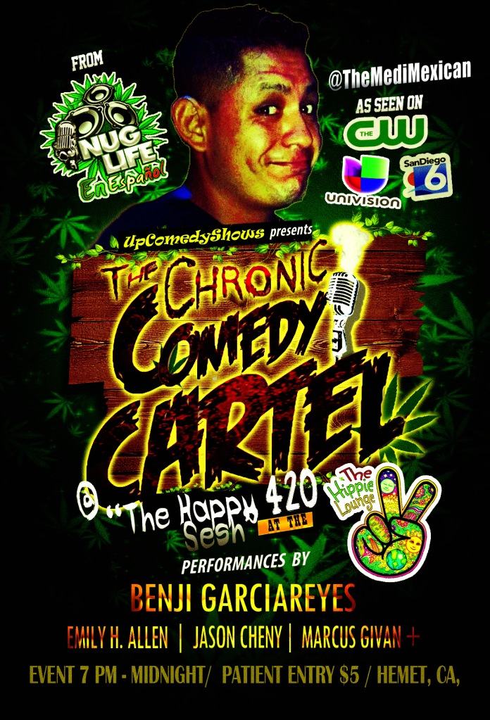 04.20.16 Chronic Comedy Cartel Benji 1.0
